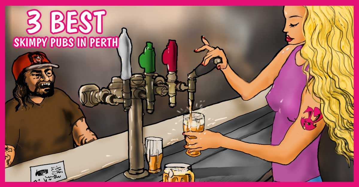 The 3 Best Skimpy Pubs In Perth!