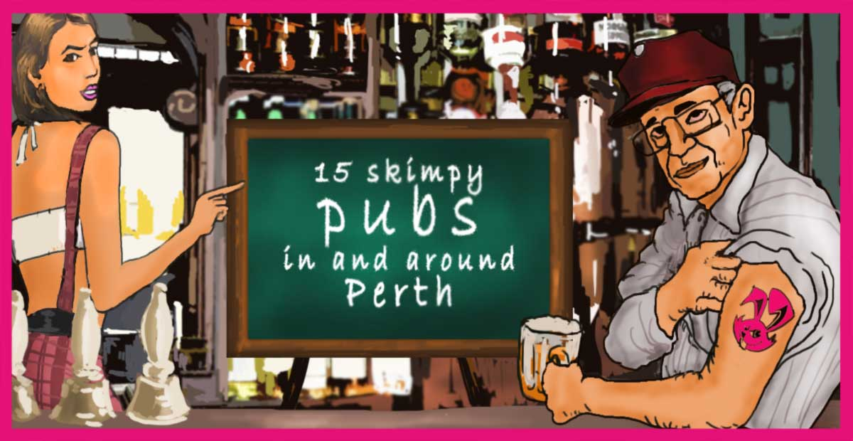 List of 15 skimpy bars in and around Perth